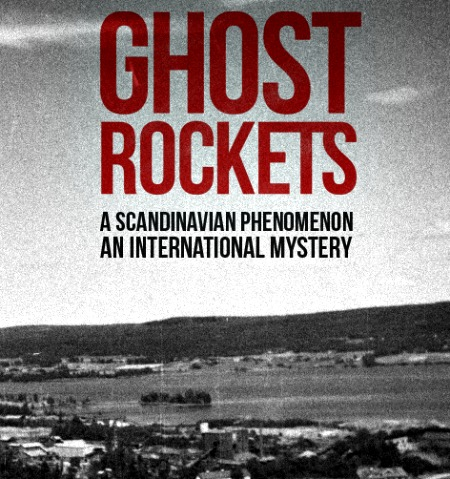 Ghost Rockets Documentary (Edt Med)